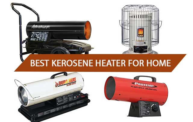 9 Best Kerosene Heater For Home Use – Incredible Central